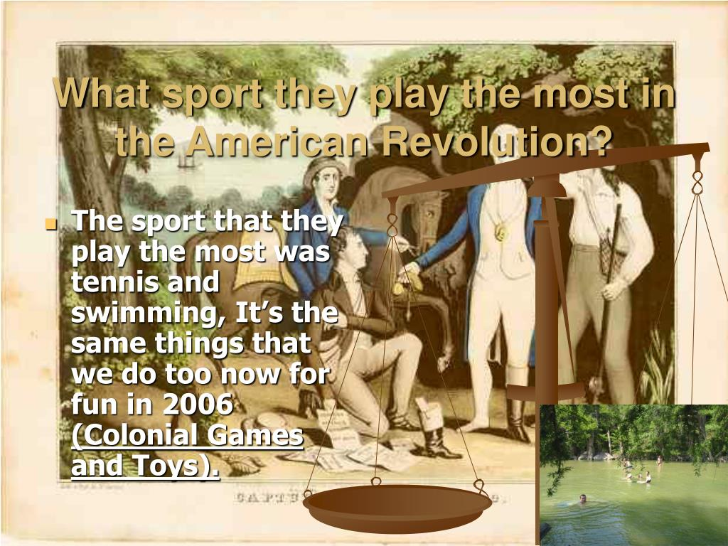 What sport they play the most in the American Revolution?