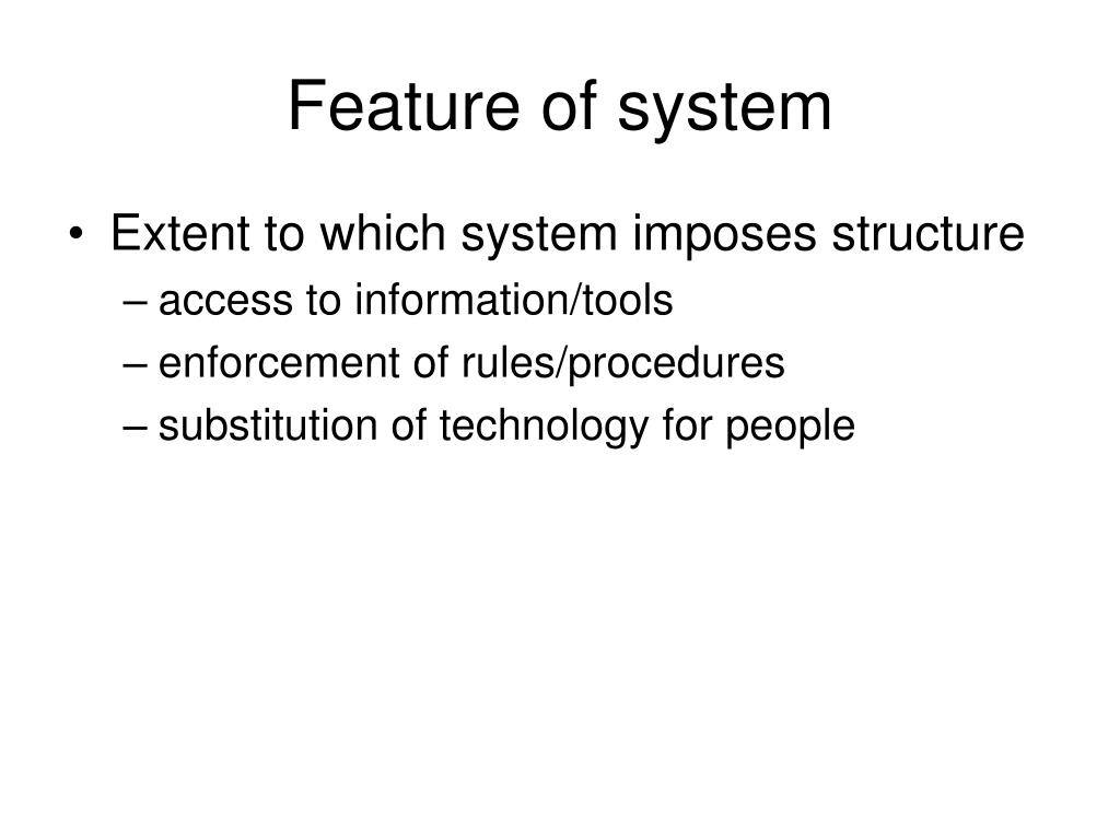 Feature of system