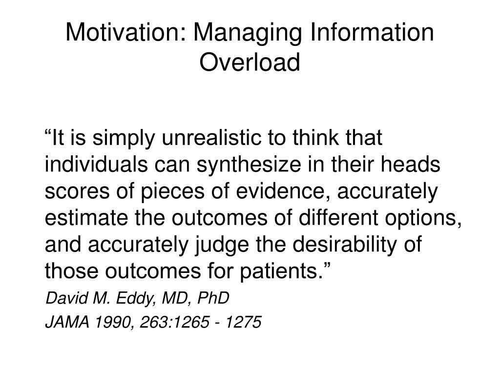 Motivation: Managing Information Overload