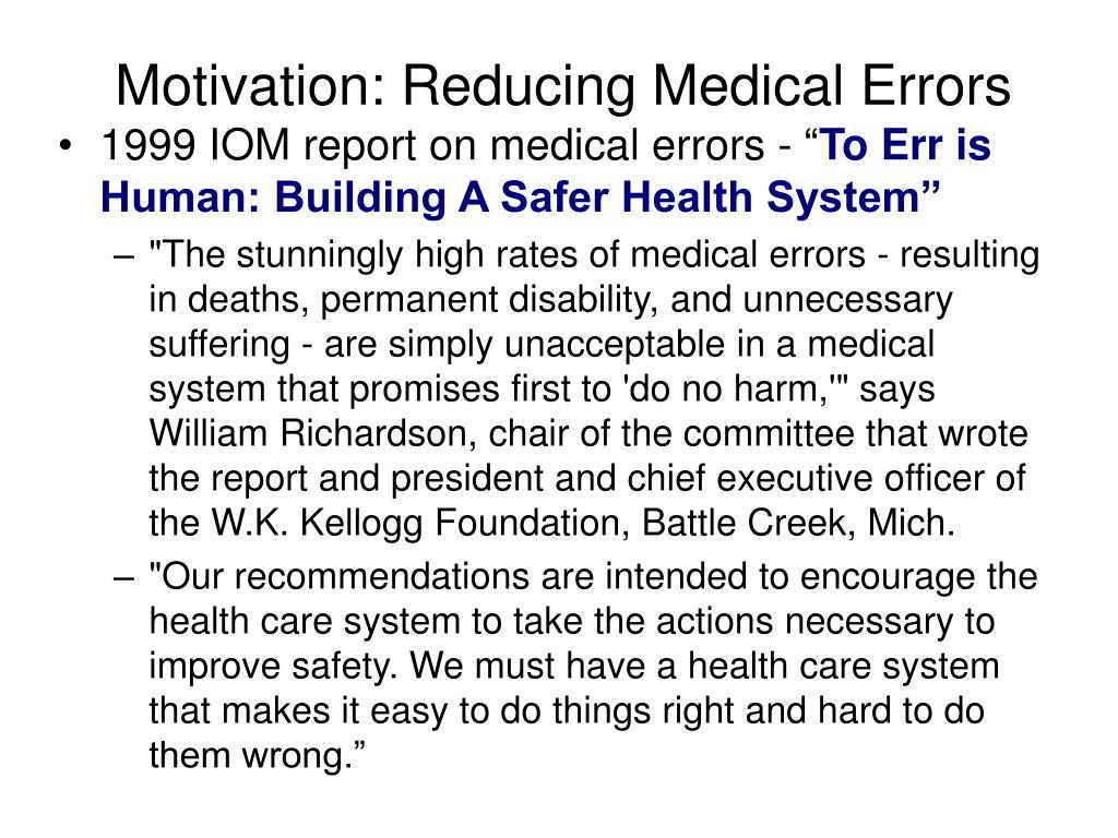 Motivation: Reducing Medical Errors