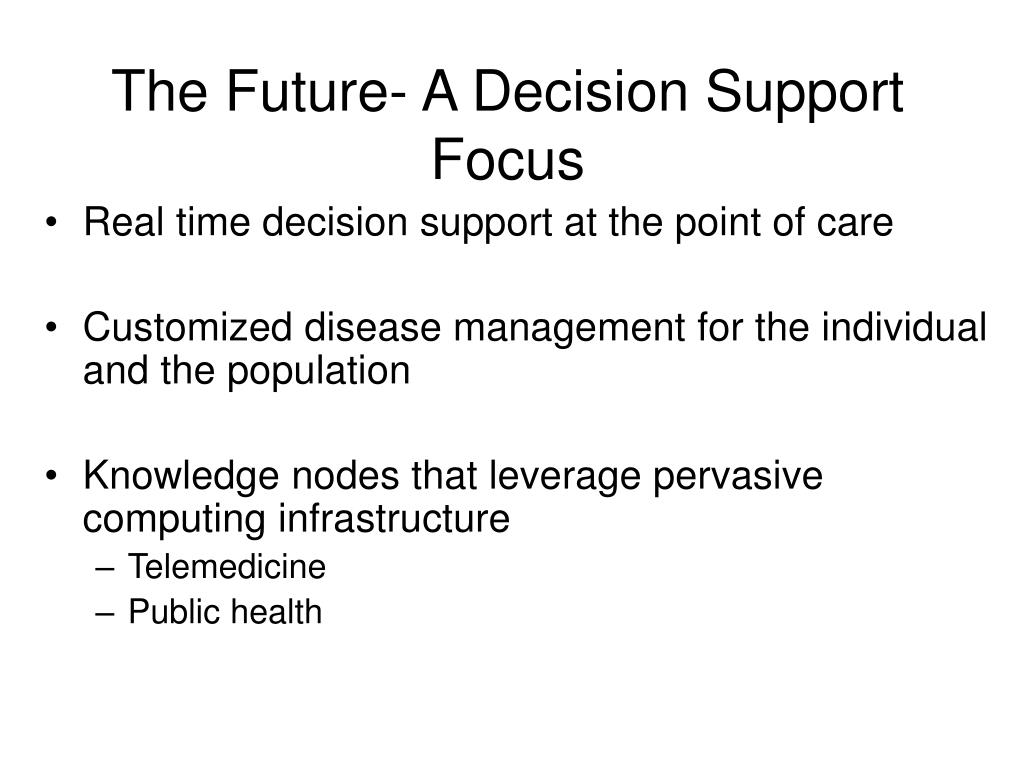 The Future- A Decision Support Focus
