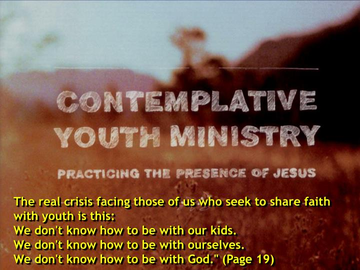 The real crisis facing those of us who seek to share faith with youth is this: