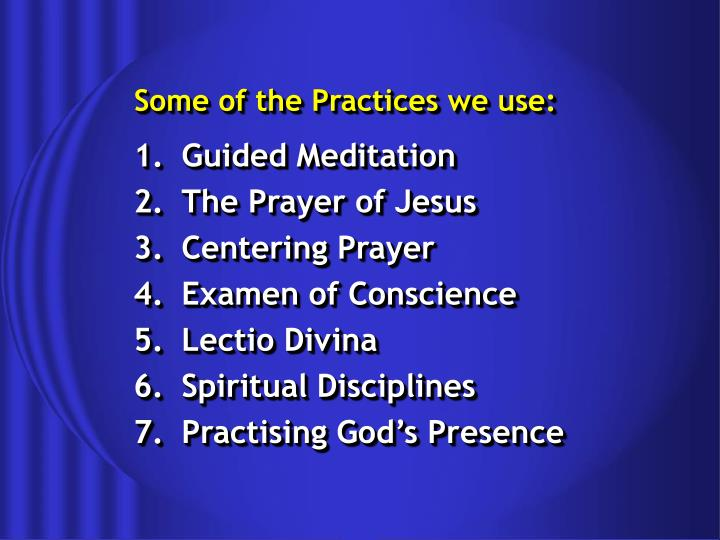 Some of the Practices we use:
