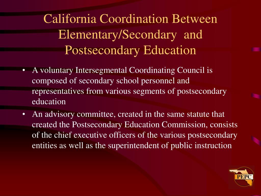 California Coordination Between Elementary/Secondary  and Postsecondary Education