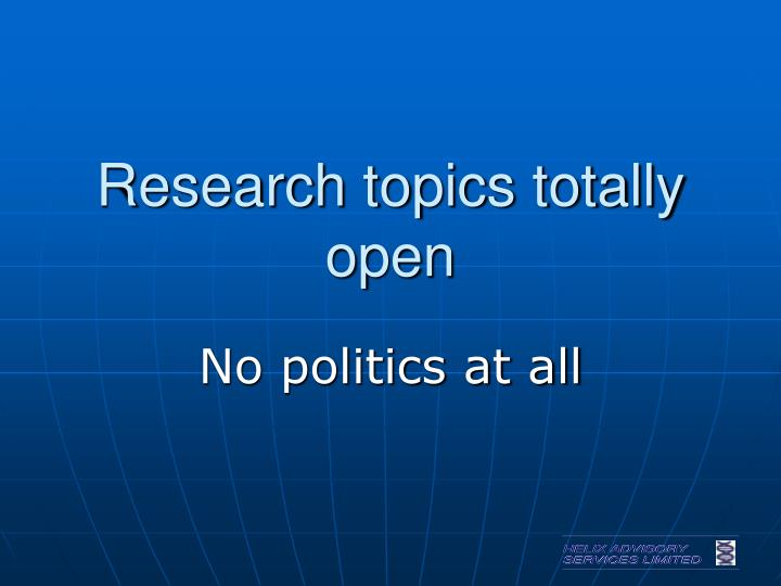 Research topics totally open