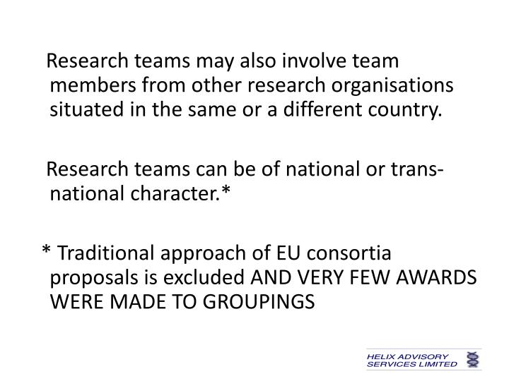 Research teams may also involve team members from other research organisations situated in the same or a different country.