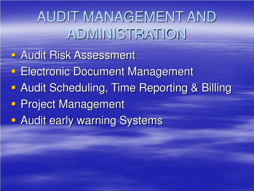 AUDIT MANAGEMENT AND ADMINISTRATION