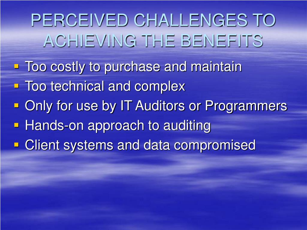 PERCEIVED CHALLENGES TO ACHIEVING THE BENEFITS