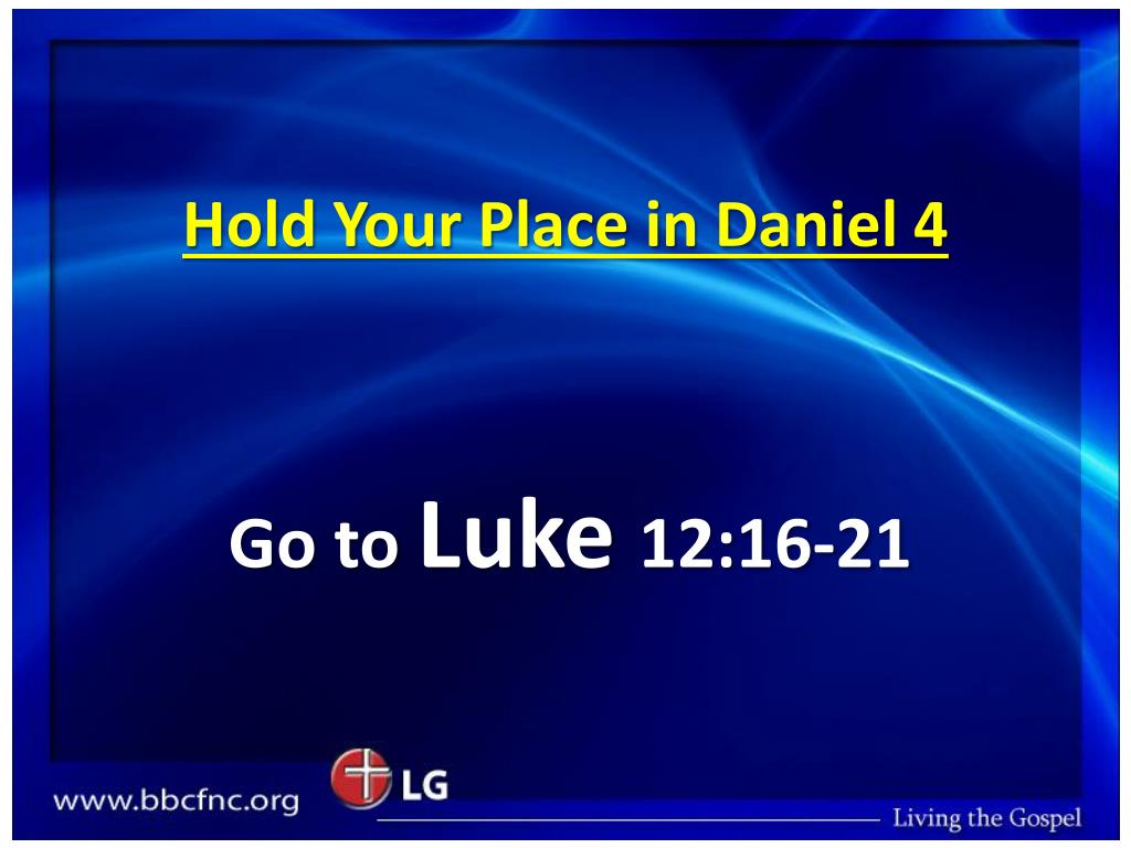 Hold Your Place in Daniel 4