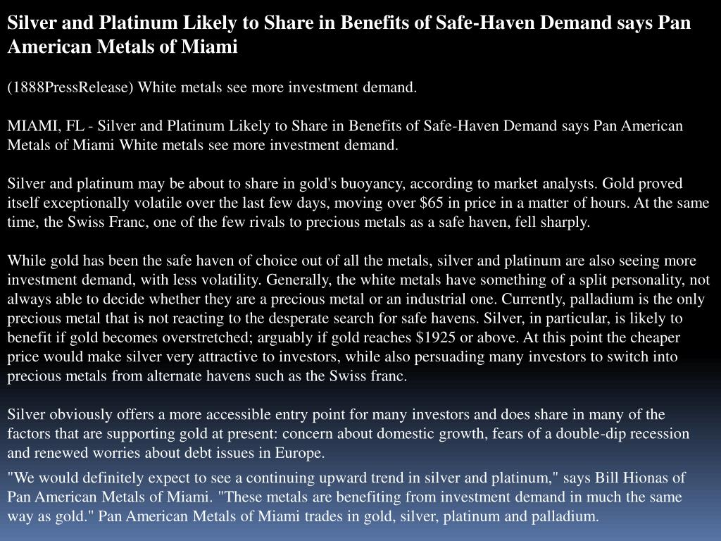 Silver and Platinum Likely to Share in Benefits of Safe-Haven Demand says Pan American Metals of Miami