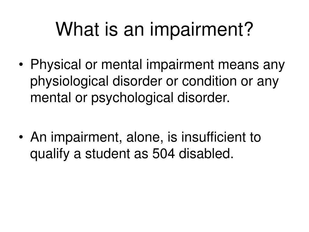 What is an impairment?