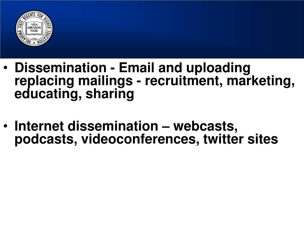 Dissemination - Email and uploading replacing mailings - recruitment, marketing, educating, sharing