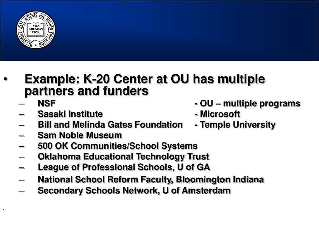 Example: K-20 Center at OU has multiple partners and funders