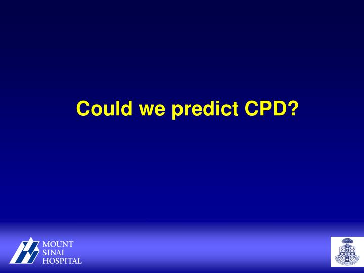 Could we predict CPD?