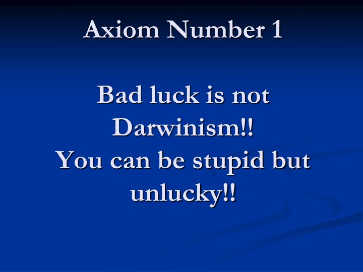 Axiom Number 1