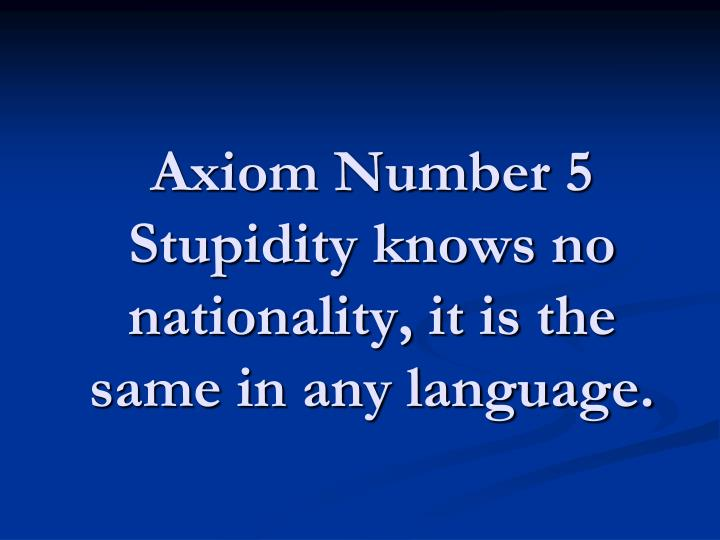 Axiom Number 5