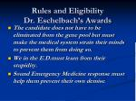 rules and eligibility dr eschelbach s awards