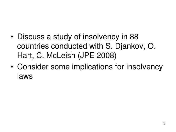 Discuss a study of insolvency in 88 countries conducted with S. Djankov, O. Hart, C. McLeish (JPE 20...