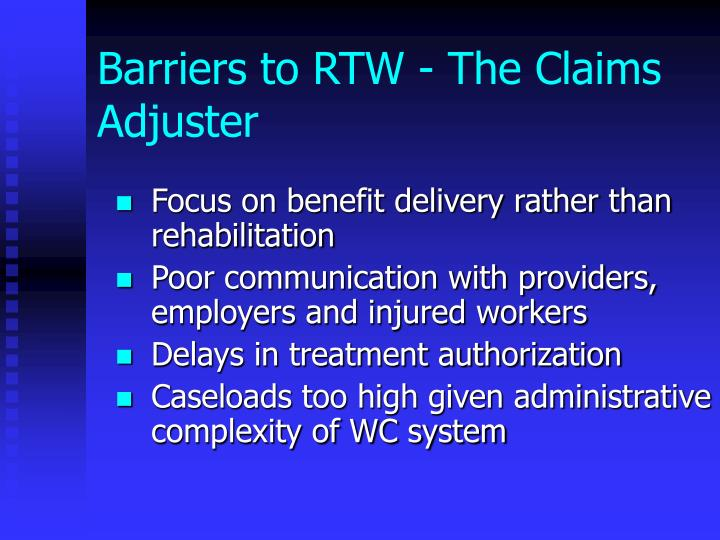 Barriers to RTW - The Claims Adjuster