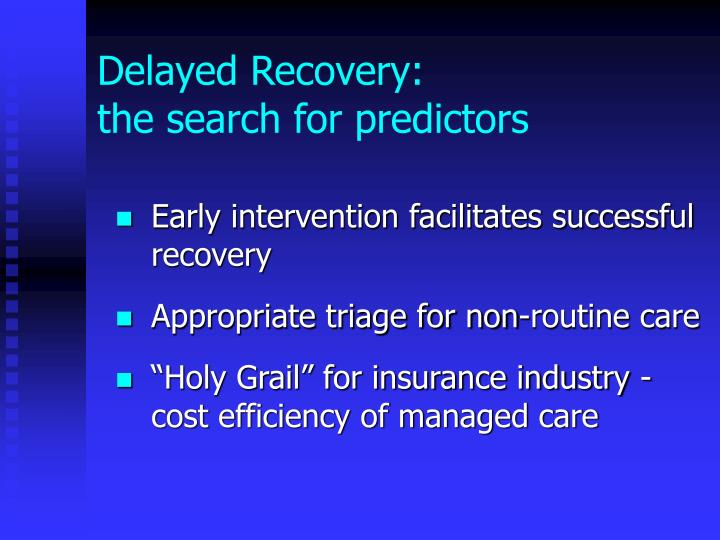 Delayed Recovery: