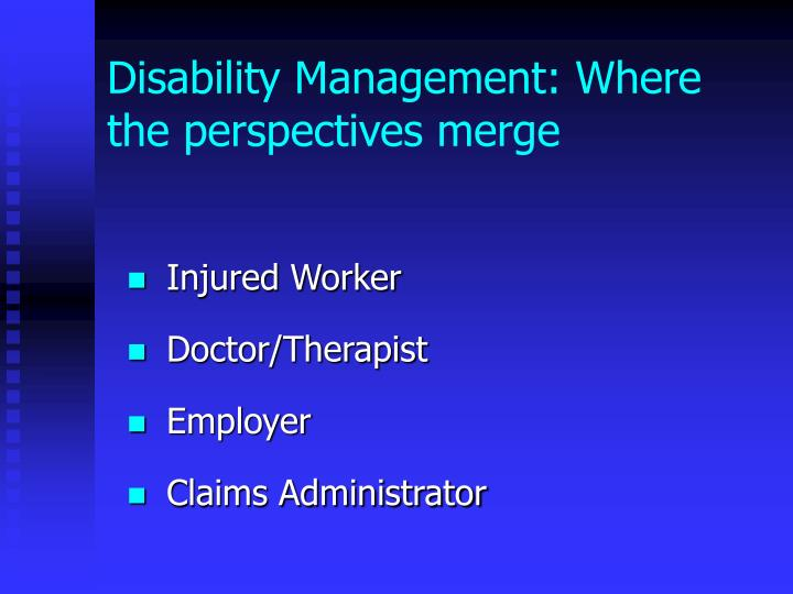Disability Management: Where the perspectives merge