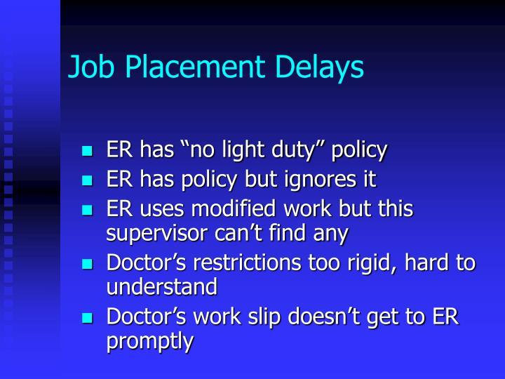 Job Placement Delays