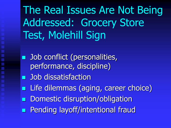 The Real Issues Are Not Being Addressed:  Grocery Store Test, Molehill Sign