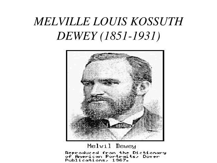 MELVILLE LOUIS KOSSUTH DEWEY (1851-1931)