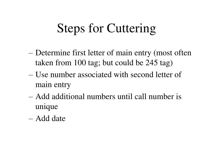 Steps for Cuttering