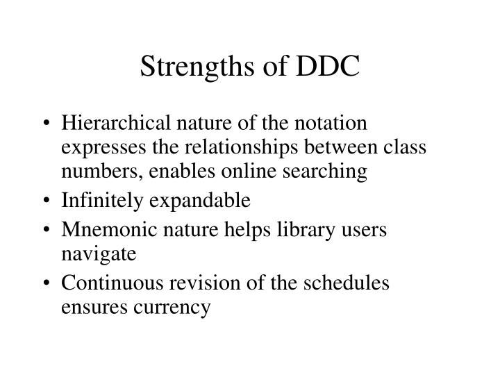 Strengths of DDC