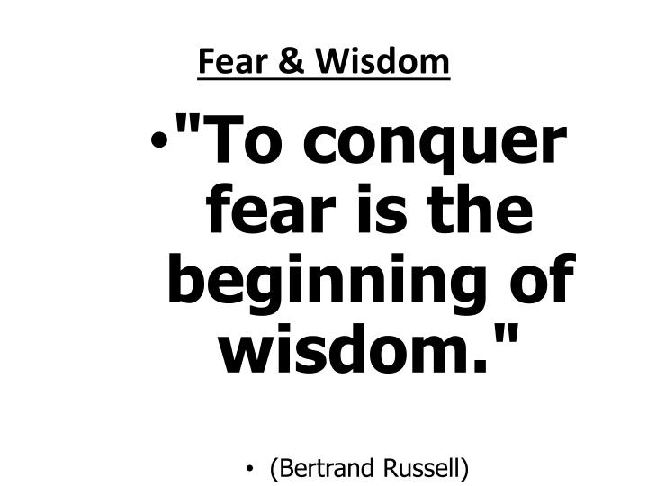 Fear & Wisdom