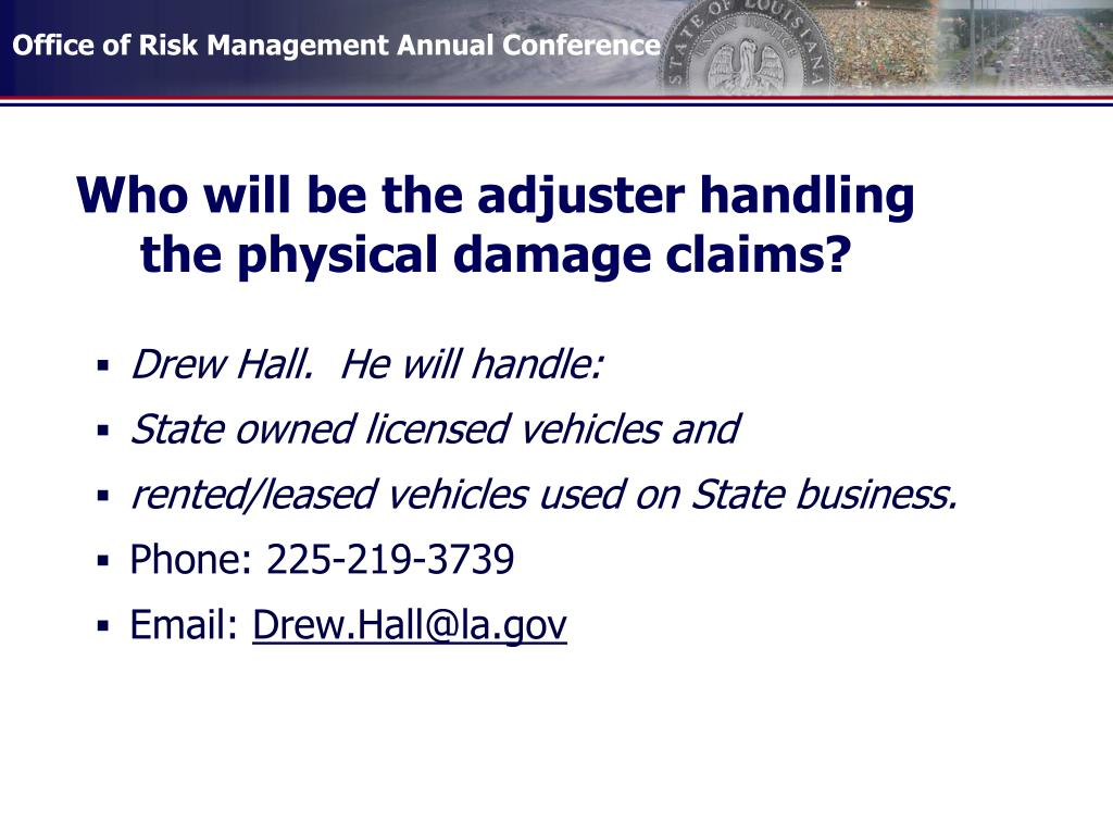 Who will be the adjuster handling the physical damage claims?