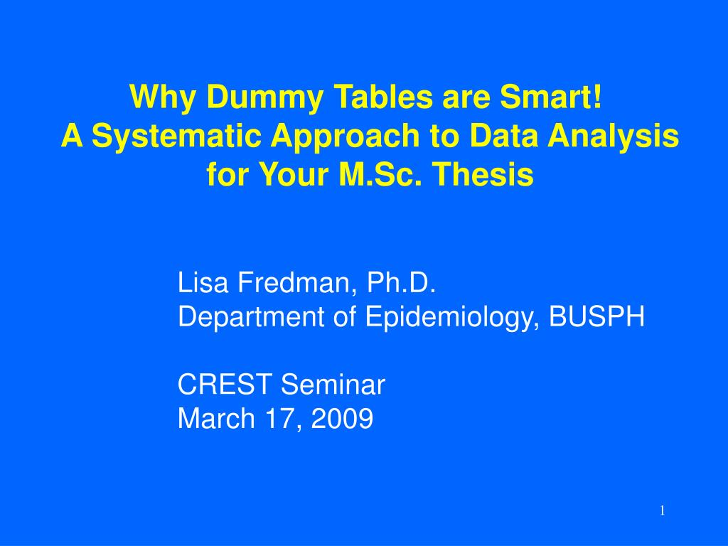Why Dummy Tables are Smart!