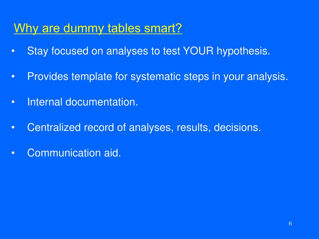 Why are dummy tables smart?
