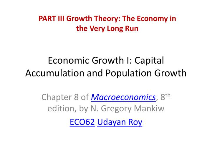 PART III Growth Theory: The Economy in the Very Long Run