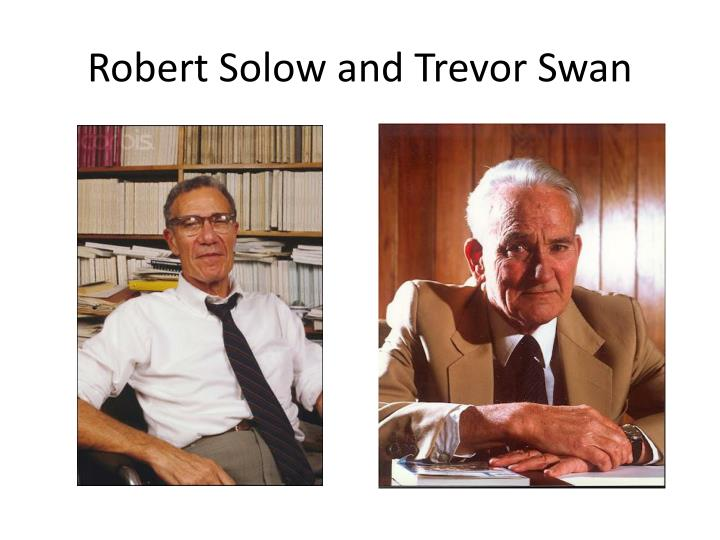 Robert Solow and Trevor Swan