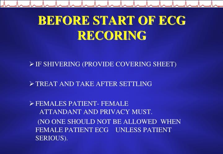 BEFORE START OF ECG RECORING