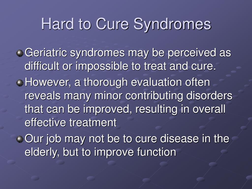 Hard to Cure Syndromes