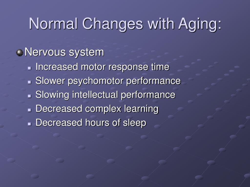 Normal Changes with Aging: