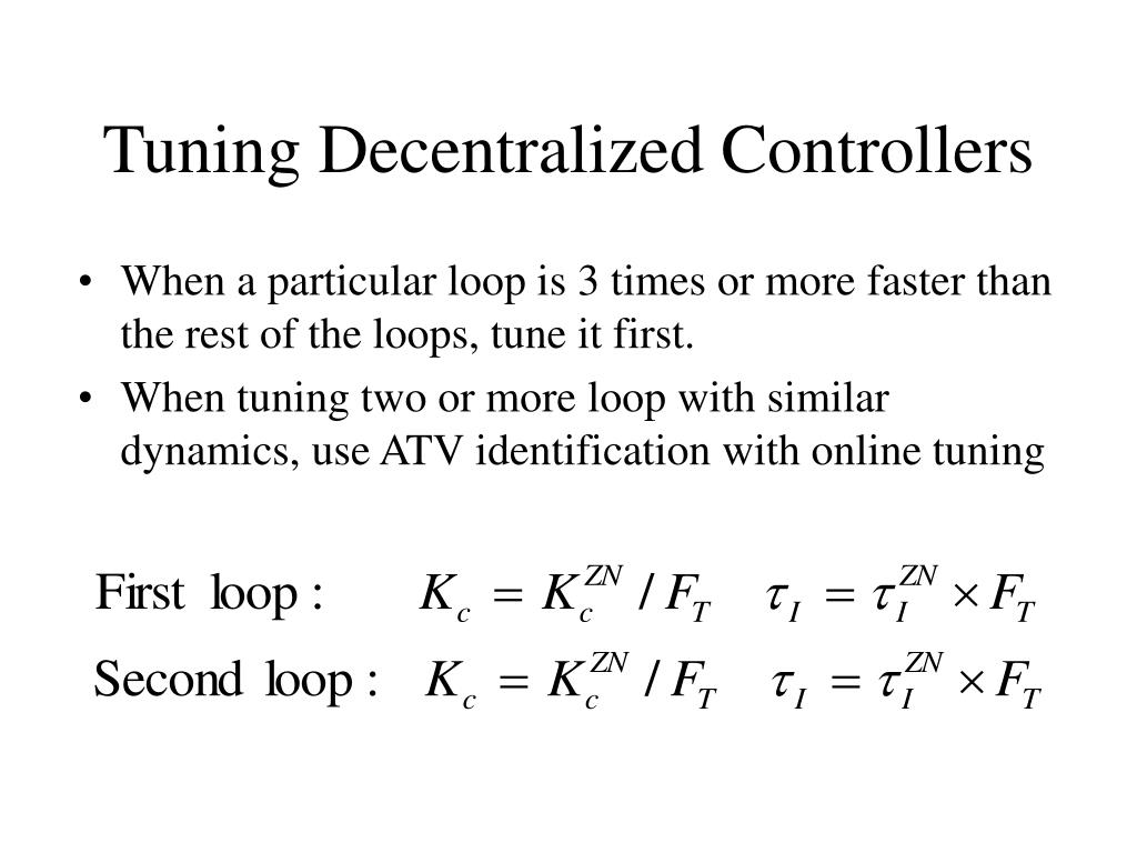 Tuning Decentralized Controllers