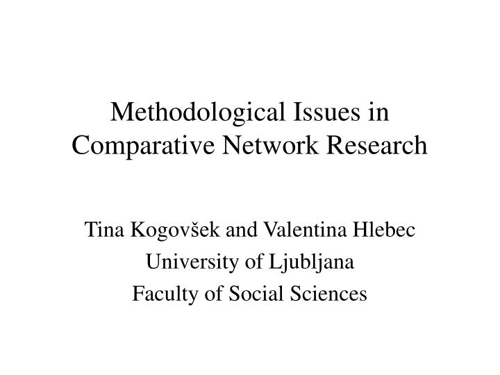 Methodological issues in comparative network research