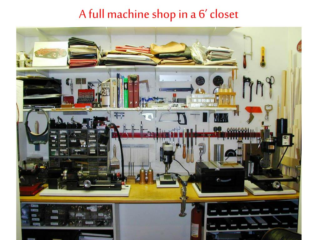 A full machine shop in a 6' closet