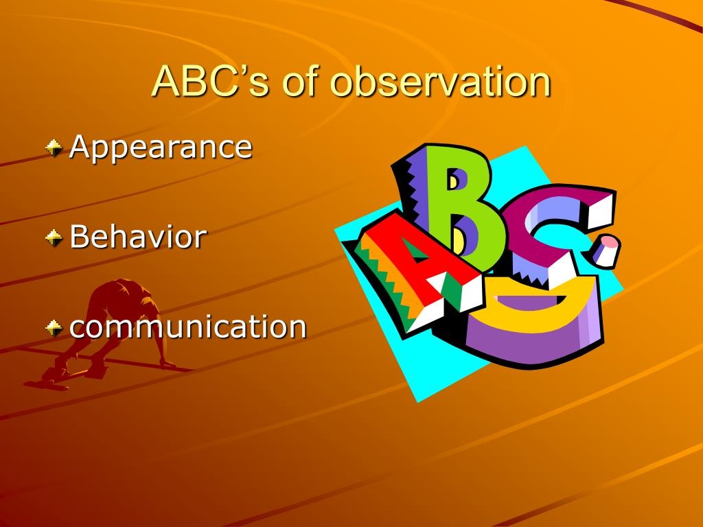 ABC's of observation