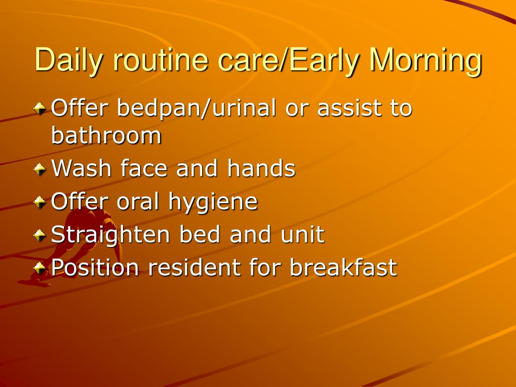 Daily routine care/Early Morning