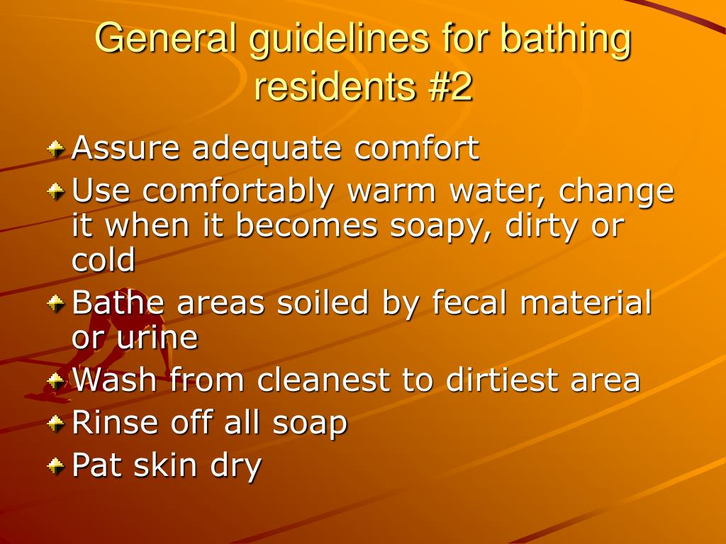 General guidelines for bathing residents #2