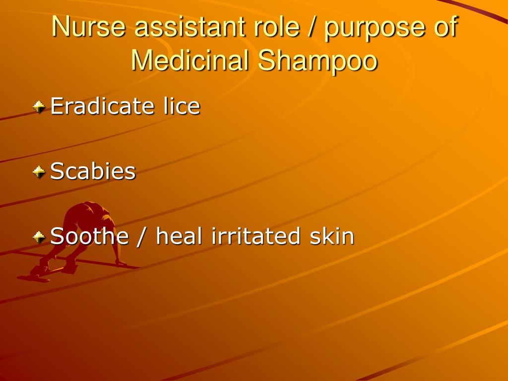 Nurse assistant role / purpose of Medicinal Shampoo