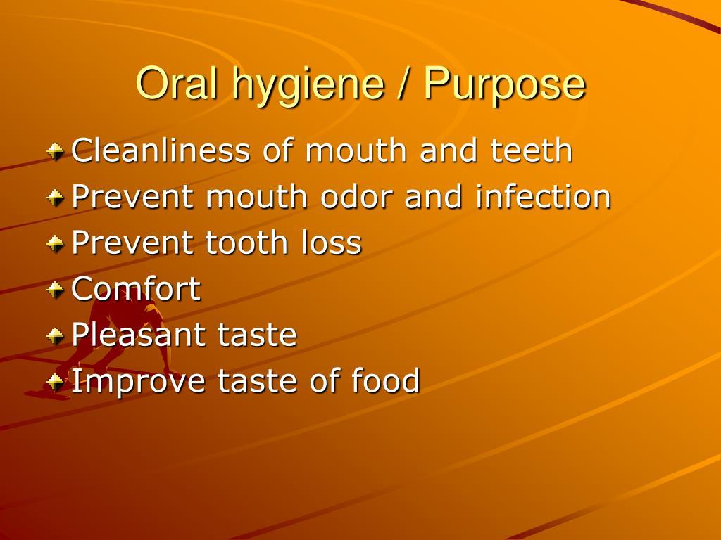 Oral hygiene / Purpose