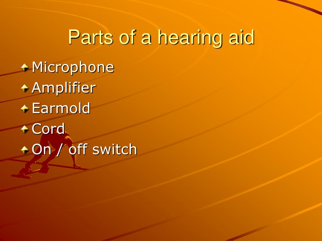 Parts of a hearing aid