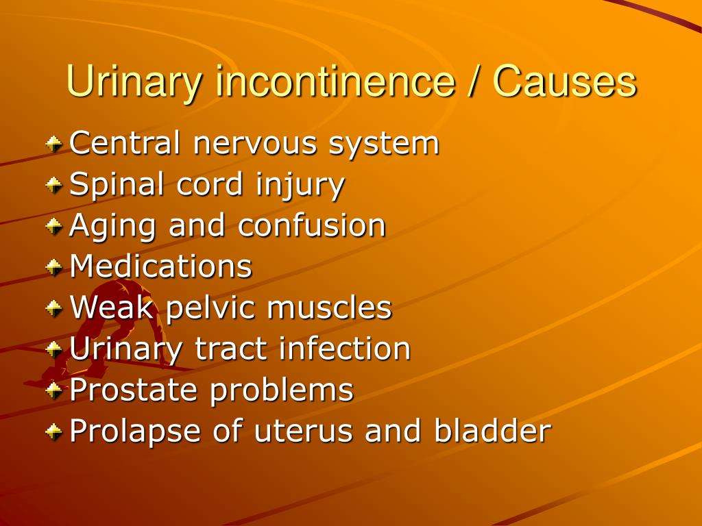 Urinary incontinence / Causes