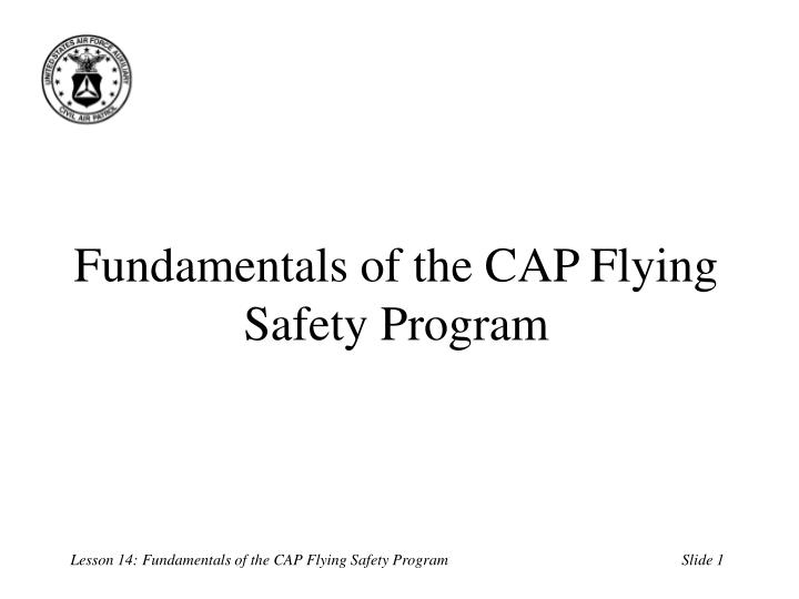 Fundamentals of the cap flying safety program